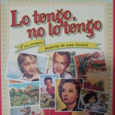 Libros: LO TENGO, NO LO TENGO - ESPASA. Lote 117328450