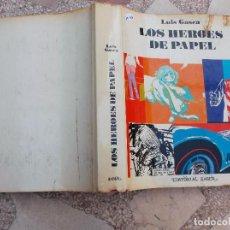 Libros: LOS HEROES DE PAPEL ,LUIS GASCA,EDITORIAL TABER,1969, TODO ILUSTRADO, 350 PAGINAS,23X29. Lote 117810847