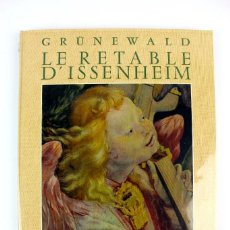 Libros: L-2926. DRUNEWALD, LE RETABLE D'ISSENHEIM. ED BRAUN Y CIE, PARIS. AÑO1951.. Lote 121334087