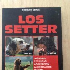 Libros: LOS SETTER. INGLÉS, GORDON E IRLANDES. Lote 121862463