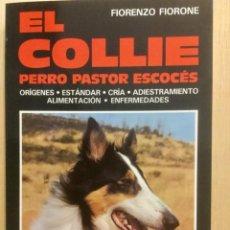 Libros: EL COLLIE. PERRO PASTOR ESCOCÉS . Lote 121887799