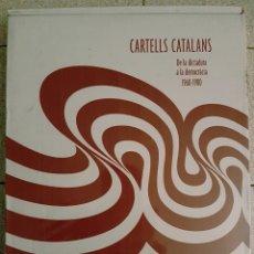 Libros: CARTELLS CATALANS. DE LA DICTADURA A LA DEMOCRÀCIA 1960-1980. Lote 124511779