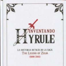 Libros: INVENTANDO HYRULE. LA HISTORIA DETRÁS DE LA SAGA. Lote 126286259