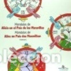 Libros: MANDALAS ALICIA EN EL PAÍS DE LAS MARAVILLAS. Lote 70967745