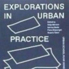 Libros: EXPLORATIONS IN URBAN PRACTICE. Lote 112006756