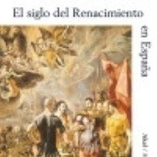 Libros: HISTORIA DEL ARTE ESPAÑOL TOMO I: EL SIGLO DEL RENACIMIENTO. Lote 70828991