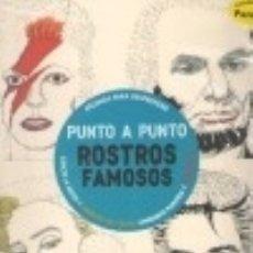 Libros: PUNTO A PUNTO ROSTROS FAMOSOS PARRAGON. Lote 71001997