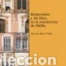 Libros: MODERNISMO Y ARQUITECTURA DE MELILLA EDICIONS BELLATERRA, S.A.. Lote 104369868