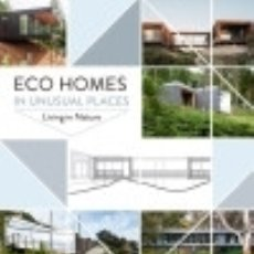 Libros: ECO HOMES IN UNUSUAL PLACES. LIVING IN NATURE. Lote 123571428
