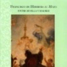 Libri: FRANCISCO DE HERRERA EL MOZO. ENTRE SEVILLA Y MADRID DIPUTACIÓN DE SEVILLA. SERVICIO DE ARCHIVO Y PU. Lote 70763943