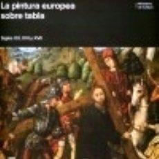 Libros: PINTURA EUROPEA SOBRE TABLA S.XV,XVI Y X. Lote 111094343