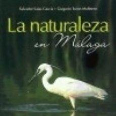 Libros: LA NATURALEZA EN MÁLAGA. Lote 67919294