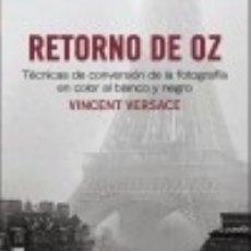Libri: RETORNO DE OZ. TÉCNICAS DE CONVERSIÓN DE LA FOTOGRAFÍA EN COLOR A BLANCO Y NEGRO. Lote 70833279