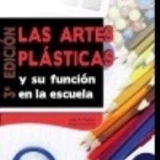 Libros: LAS ARTES PLÁSTICAS Y SU FUNCIÓN EN LA ESCUELA. Lote 67916642