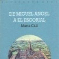 Libros: DE MIGUEL ÁNGEL A EL ESCORIAL. Lote 70829299