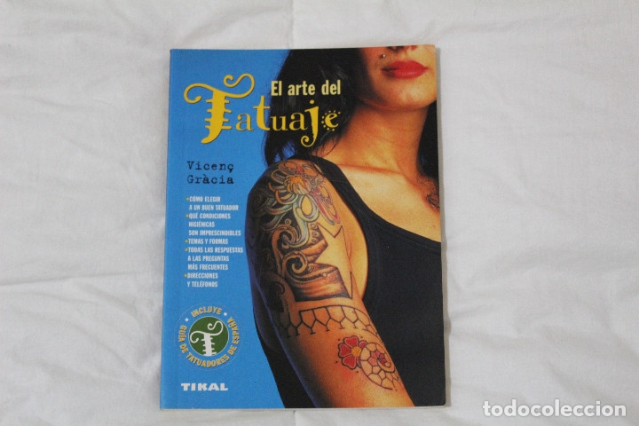 LIBRO EL ARTE DEL TATUAJE. AUTOR. VICENC GRACIA. (Libros Nuevos - Bellas Artes, ocio y coleccionismo - Otros)