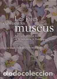 FONTBONA, F., ET AL.: LES JOIES DELS NOSTRES MUSEUS. ART EN ELS MUSEUS LOCALS DE LA PROVINCIA DE BAR (Libros Nuevos - Bellas Artes, ocio y coleccionismo - Otros)