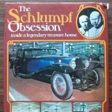 Libros: THE SCHLUMPF OBSESSION. INSIDE A LEGENDARY TREASURE HOUSE.. Lote 132749114