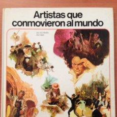 Libros: ARTISTAS QUE CONMOVIERON EL MUNDO. Lote 134969949