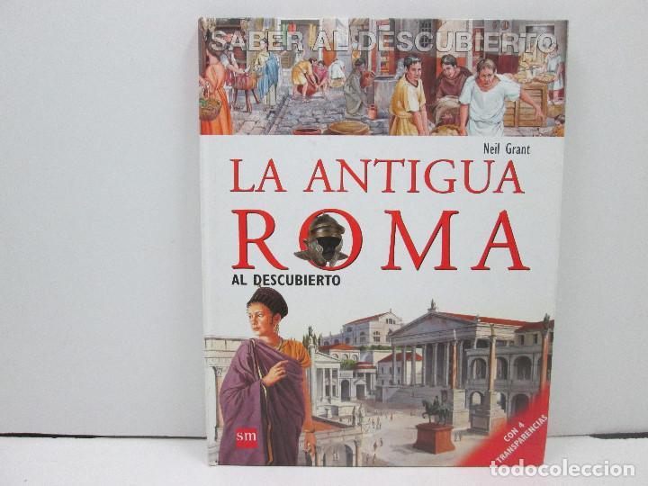 LIBRO LA ANTIGUA ROMA AL DESCUBIERTO - NEIL GRANT - TAPA DURA (Libros Nuevos - Bellas Artes, ocio y coleccionismo - Otros)