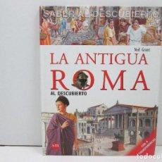 Libros: LIBRO LA ANTIGUA ROMA AL DESCUBIERTO - NEIL GRANT - TAPA DURA. Lote 135663263