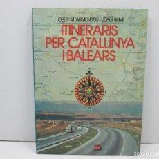 Libros: LIBRO ITENERARIS PER CATALUNYA I BALEARS - CATALA. Lote 135762806