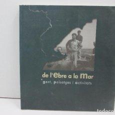 Libros: LIBRO DE L'EBRE A LA MAR - CATALA. Lote 135763370