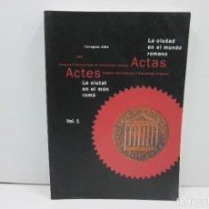 Libri: LIBRO TARRAGONA LA CIUDAD EN EL MUNDO ROMANO - CASTELLANO Y FRANCES - VOL.1. Lote 135766522