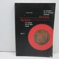Libri: LIBRO TARRAGONA LA CIUDAD EN EL MUNDO ROMANO - CASTELLANO Y FRANCES - VOL.2. Lote 135766774