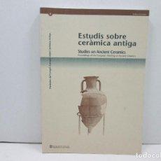 Libros: LIBRO STUDIES ON ANCIENT CERAMICS - INGLES. Lote 135771234