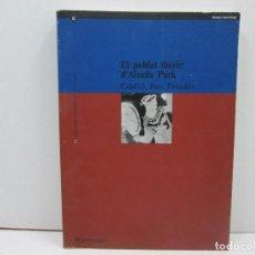 Libros: LIBRO EL POBLAT IBERIC D'ALORDA PARK CALAFELL, BAIX PENEDES - CATALA. Lote 135771618