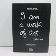 Libros: LIBRO Y AM A WORK OF ART BEN 2001 - ART PRICE ANNUAL & FALK'S ART PRICE INDEX. Lote 135772118