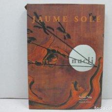 Libros: LIBRO COL.LECCIO ARTE OMEGA 2000 - JAUME SOLE. Lote 135775814