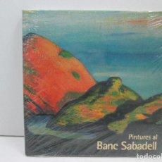 Libros: LIBRO PINTURES AL BANC SABADELL - NUEVO PRECINTADO. Lote 135776310