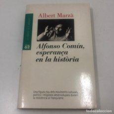 Libros: LIBRO/LLIBRE - ALBERT MARZÀ - ALFONSO COMÍN, ESPERANÇA EN LA HISTÒRIA - EDICIONS 62. Lote 135833726