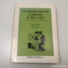 Libros: LLIBRE - LES ELECCIONS GENERALS A CATALUNYA DE 1901 A 1923 - ESTUDIS ELECTORALS 4. Lote 135834954