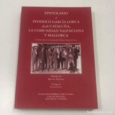 Libros: LIBRO A FEDERICO GARÍA LORCA DESDE CATALUÑA, LA COMUNIDAD VALENCIANA Y MALLORCA. Lote 135835282