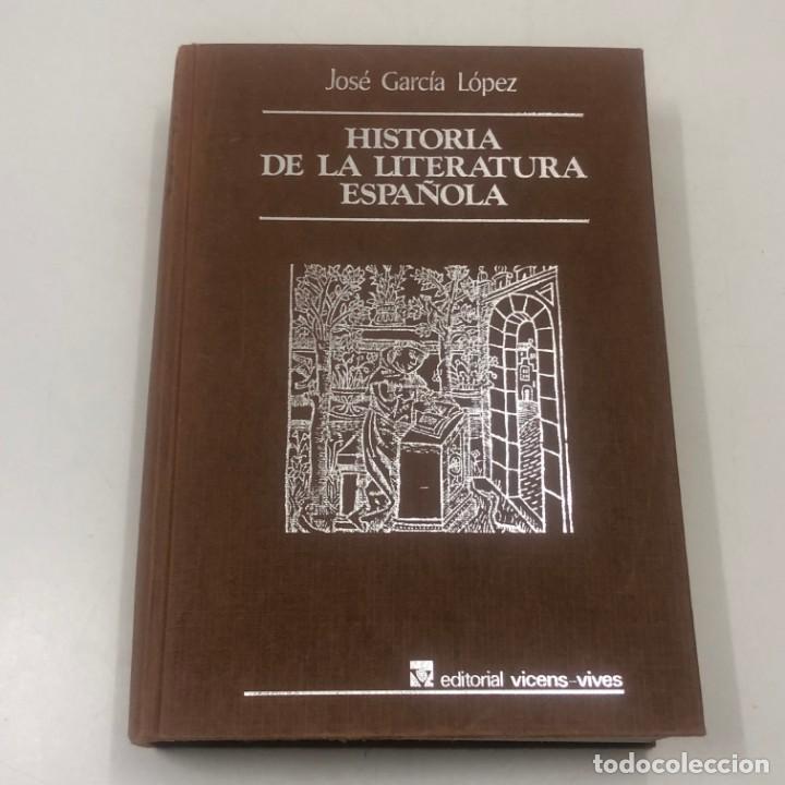 LIBRO HISTORIA DE LA LITERATURA ESPAÑOLA - JOSÉ GARCÍA LÓPEZ - EDITORIAL VICENS-VIVES (Libros Nuevos - Bellas Artes, ocio y coleccionismo - Otros)
