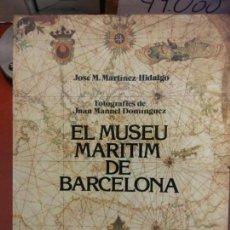 Libros: BJS.EL MUSEU MARITIM DE BARCELONA.JOSE M MARTINEZ-HIDALGO. BRUMART TU LIBRERIA. . Lote 139814286