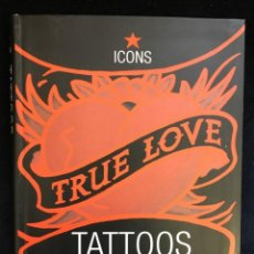 Libros: TRUE LOVE TATTOOS DE HENK SCHIFFMACHER. Lote 139850070