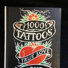 Libros: 1000 TATTOOS TRUE LOVE, DE HENK SCHIFFMACHER Y BURKHARD RIEMSCHNEIDER. Lote 139851438