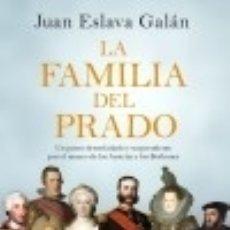 Libros: LA FAMILIA DEL PRADO: UN PASEO DESENFADADO Y SORPRENDENTE POR EL MUSEO DE LOS AUSTRIAS Y LOS. Lote 139873414