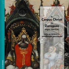 Libros: EL CORPUS CHRISTI EN ZARAGOZA (L.J. CONSTANTE) I.F.C. 2018. Lote 140945138