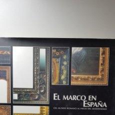 Libros: EL MARCO EN ESPAÑA. DEL MUNDO ROMANO AL INICIO DEL MODERNISMO. MARIA PIA TIMON TIEMBLO. ARTE. Lote 143281716