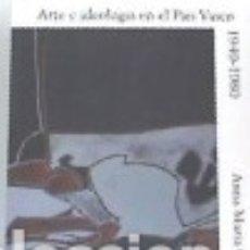 Libros: ARTE E IDEOLOGÍA EN EL PAÍS VASCO, 1940-1980. Lote 141664984