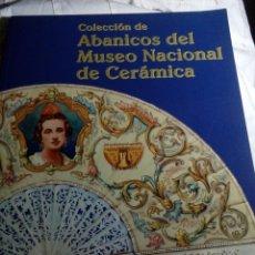 Libros: COLECCION DE ABANICOS DEL MUSEU NACIONAL DE CERÁMICA DE VALENCIA. Lote 141875557
