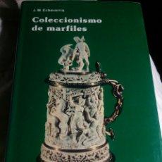 Libros: COLECCIONISMO DE MARFILES -J.M.ECHEVERRÍA. Lote 143985549