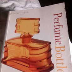 Libros: PERFUME BOTTLES-JUDITH MILLER. Lote 143987033