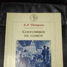 Libros: COSTUMBRES EN COMUN ( E.P. THOMPSON ). Lote 147469526