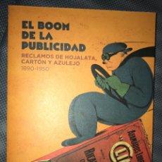 Libros: LIBRO CATALOGO EL BOOM DE LA PUBLICIDAD CARTEL RECLAMO ANTIGUO BARCELONA. Lote 147635838